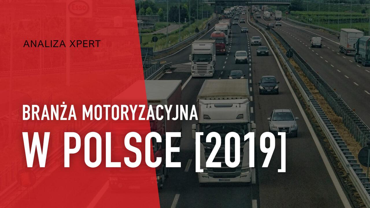 BLOG XPERT: Branża motoryzacyjna w Polsce 2019.